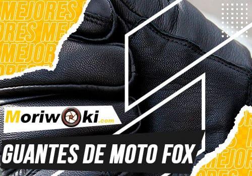 Mejores guantes de moto fox