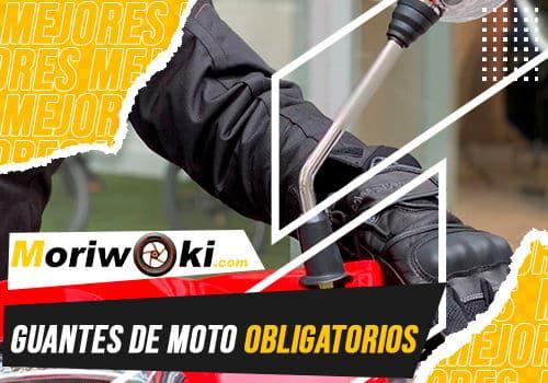 Mejores guantes de moto obligatorios
