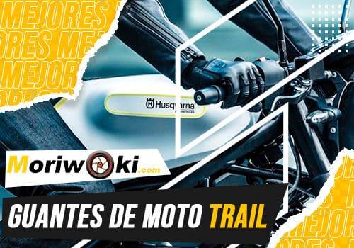 Mejores guantes de moto trail