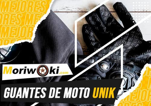 Mejores guantes de moto unik